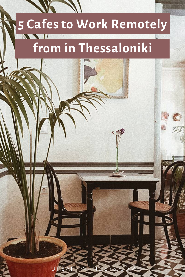 5 Cafes to Work Remotely from in Thessaloniki