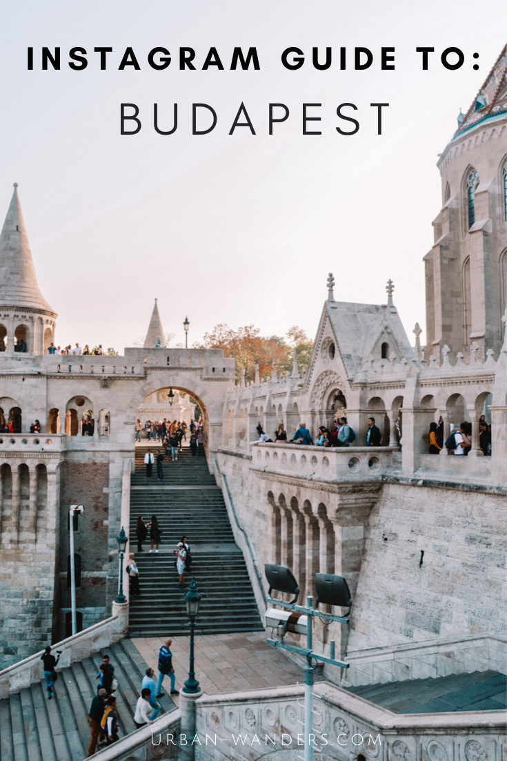 Instagram Guide to Budapest, Hungary