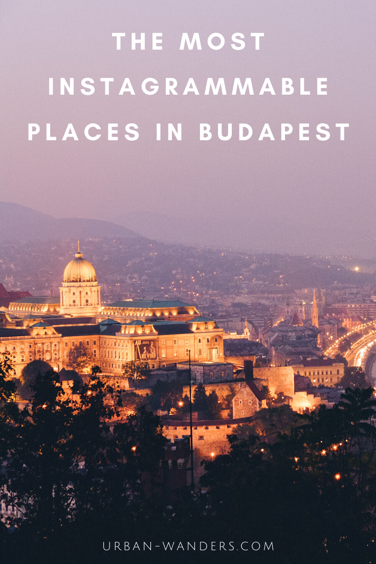 Most Instagrammable Places in Budapest