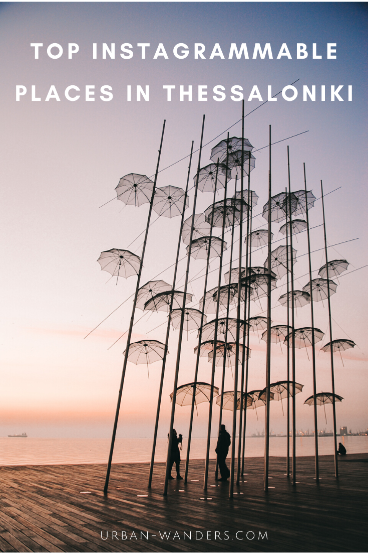 The Most Instagrammable in Thessaloniki