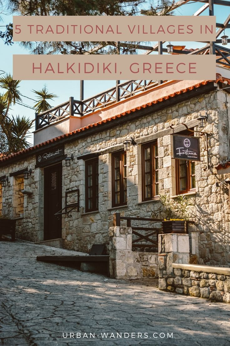 5 Traditional Villages in Halkidiki, Greece